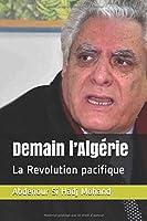Demain l'Algérie: La Revolution pacifique