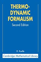 Thermodynamic Formalism Second Edition: The Mathematical Structures of Equilibrium Statistical Mechanics (Cambridge Mathematical Library)