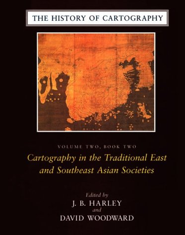 Download History of Cartography: Book 2 : Cartography in the Traditional East and Southeast Asian Societies 0226316378