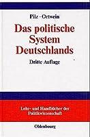 Das politische System Deutschlands. Prinzipien, Institutionen und Politikfelder