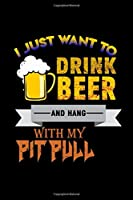 I Just Want To Drink Beer And Hang With My Pitbull: Hangman Puzzles | Mini Game | Clever Kids | 110 Lined Pages | 6 X 9 In | 15.24 X 22.86 Cm | Single Player | Funny Great Gift