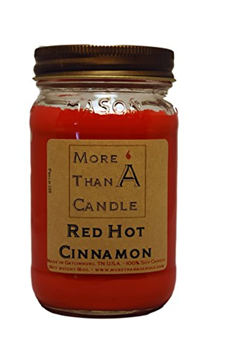 ポーズ塩辛い水曜日More Than A Candle RHC16M 16 oz Mason Jar Soy Candle, Red Hot Cinnamon