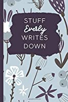 Stuff Everly Writes Down: Personalized Journal / Notebook (6 x 9 inch) with 110 wide ruled pages inside [Soft Blue]