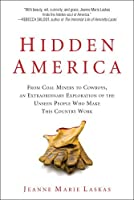 Hidden America: From Coal Miners to Cowboys an Extraordinary Exploration of the Unseen People Who Make This Country Work [並行輸入品]