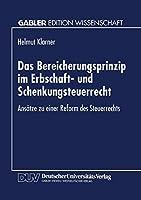 Das Bereicherungsprinzip im Erbschaft- und Schenkungsteuerrecht: Ansaetze Zu Einer Reform Des Steuerrechts (German Edition)