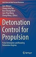 Detonation Control for Propulsion: Pulse Detonation and Rotating Detonation Engines (Shock Wave and High Pressure Phenomena)