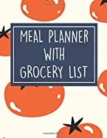 Meal Planner with Grocery List: 52 Week Food Planner / Diary / Log / Meal & Diet Prep Journal with Grocery List and Tomato Theme (8.5 x 11 Inches - 53 Pages)