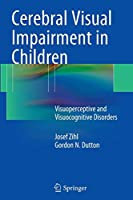 Cerebral Visual Impairment in Children: Visuoperceptive and Visuocognitive Disorders