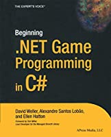 Beginning .NET Game Programming in C# (Books for Professionals by Professionals the Expert's Voice)