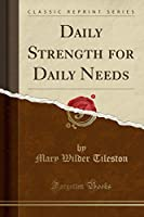 Daily Strength for Daily Needs (Classic Reprint)