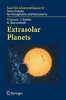 Extrasolar Planets: Saas Fee Advanced Course 31 (Saas-Fee Advanced Course)
