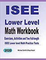 ISEE Lower Level Math Workbook: Math Exercises, Activities, and Two Full-Length ISEE Lower Level Math Practice Tests