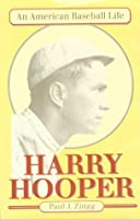 Harry Hooper: An American Baseball Life (Sport and Society)