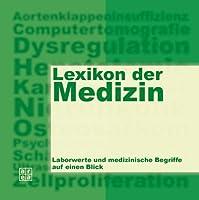 Lexikon der Medizin. Laborwerte und medizinische Begriffe auf einen Blick