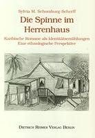 Die Spinne im Herrenhaus: Karibische Romane als Identitaetserzaehlungen. Eine ethnologische Perspektive