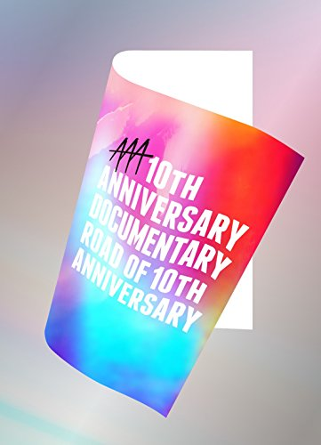 AAA 10th ANNIVERSARY Documentary ~Road of 10th ANNIVERSARY~(Blu-ray Disc2枚組+スマプラ)