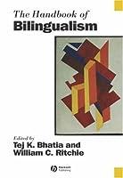 The Handbook of Bilingualism (Blackwell Handbooks in Linguistics)
