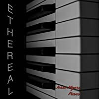 Ethereal (Relaxing Classical Piano)