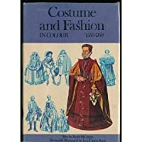 Costume and Fashion, 1550-1760 (Colour)