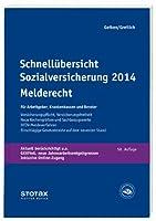 Schnelluebersicht Sozialversicherung 2014 Melderecht: Fuer Arbeitgeber, Krankenkassen und Berater