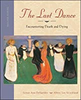 The Last Dance: Encountering Death and Dying【洋書】 [並行輸入品]