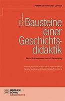 Bausteine einer Geschichtsdidaktik: Bernd Schoenemann zum 60. Geburtstag