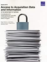Issues With Access to Acquisition Data and Information in the Department of Defense: Considerations for Implementing the Controlled Unclassified Information Reform Program