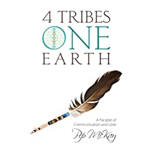 4 Tribes 1 Earth: A Parable of Communication and Love