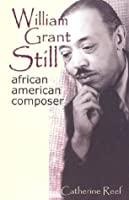 William Grant Still: African-American Composer (Modern Music Masters)