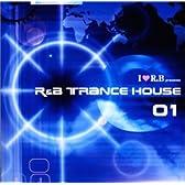 R&B トランス・ハウス