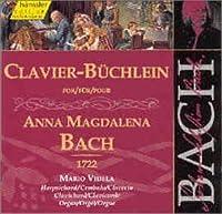 Clavier-Buchlein for Anna Magdalena 1722 by JOHANN SEBASTIAN BACH (2000-06-27)