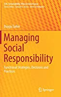 Managing Social Responsibility: Functional Strategies, Decisions and Practices (CSR, Sustainability, Ethics & Governance)