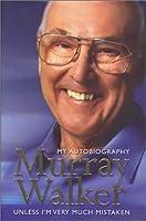 Murray Walker: Unless I'm Very Much Mistaken【洋書】 [並行輸入品]