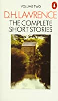 Lawrence, The Complete Short Stories of D. H.: Volume 2