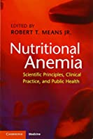 Nutritional Anemia: Scientific Principles, Clinical Practice, and Public Health