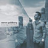 アーロン・ゴールドバーグ / アット・ジ・エッジ・オブ・ザ・ワールド (Aaron Goldberg / At the Edge of the World) [CD] [Import] [日本語帯・解説付]