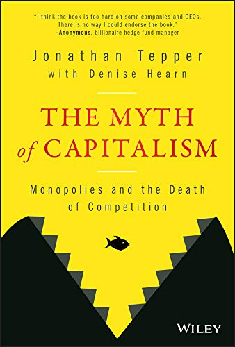 The Myth of Capitalism: Monopolies and the Death of Competition (English Edition)