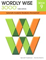 Wordly Wise 3000 Book 9: Systematic Academic Vocabulary Development