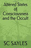 Altered States of Consciousness and the Occult