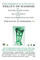 The Treaty of Hashish of Psychic Substances and Narcotics as of Magical and Medicinal Plants and Magical Mirrors
