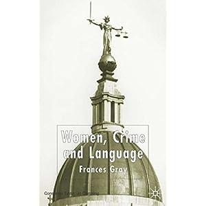 Women, Crime and Language