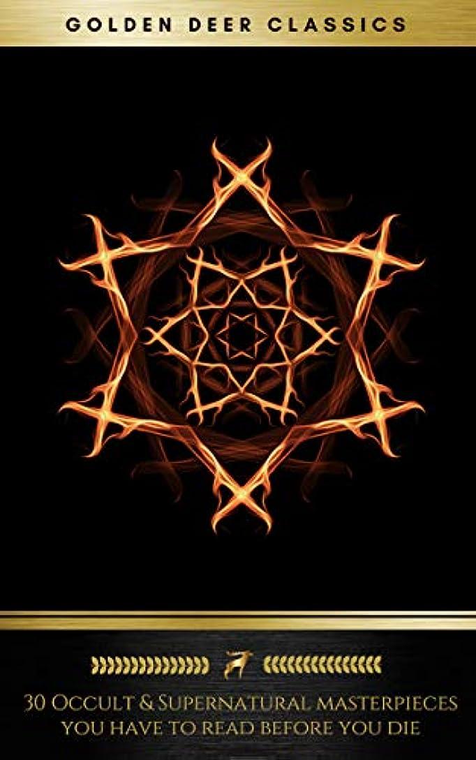 インセンティブ贅沢不健全30 Occult & Supernatural masterpieces you have to read before you die (Golden Deer Classics) (English Edition)