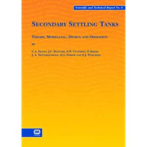 Secondary Settling Tanks: Theory, Modelling, Design and Operation (Scientific & Technical Report (Paperback))