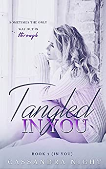 Tangled IN YOU (Book#1, IN YOU) by [Night, Cassandra]