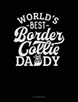 World's Best Border Collie Daddy: 3 Column Ledger