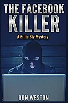 The Facebook Killer: A Hard Boiled Mystery Suspense Novel (Private Detective Series) (Billie Bly Series 2) by [Weston, Don]