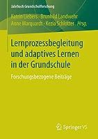 Lernprozessbegleitung und adaptives Lernen in der Grundschule: Forschungsbezogene Beitraege (Jahrbuch Grundschulforschung)