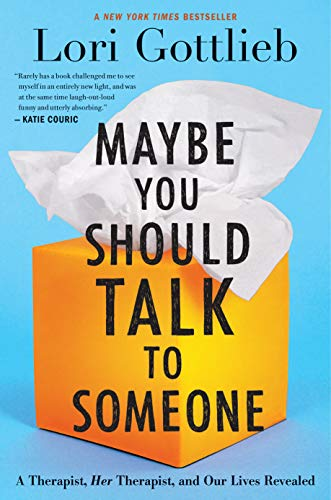 Download Maybe You Should Talk to Someone: A Therapist, HER Therapist, and Our Lives Revealed 1328662055