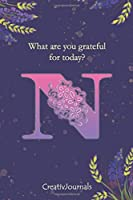 Gratitude Journal for Writers: monogram initial N, lined floral notebook for girls women with quotes for mindfulness, creativity and joy (6x9) (Gratitude Journal for Writers Series)
