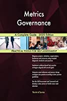 Metrics Governance A Complete Guide - 2020 Edition